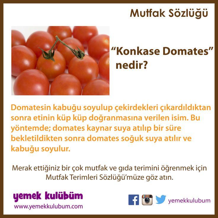 Anlamını bilmediğiniz ve merak ettiğiniz Mutfak ve Gıda terimleri Yemek Kulübüm'de http://yemekkulubum.com/kategori/mutfak-ve-gida-terimleri-sozlugu #konkase #domates #soğuk #su #yemekkulubum #sözlük #mutfaksözlüğü #nedir #nedemek #anlamı #mutfakölçüleri #ölçüler #püfnoktaları #püfnoktası #mutfak #pratik #mutfakişleri #evişleri #ipucu #ipuçları #pratikbilgiler
