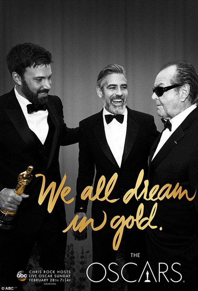 Dreaming in gold: Other posters feature past Oscar winners to illustrate the theme 'We all dream in gold'. Pictured are Ben Affleck and George Clooney who won Best Picture for Argo with presenter Jack Nicholson