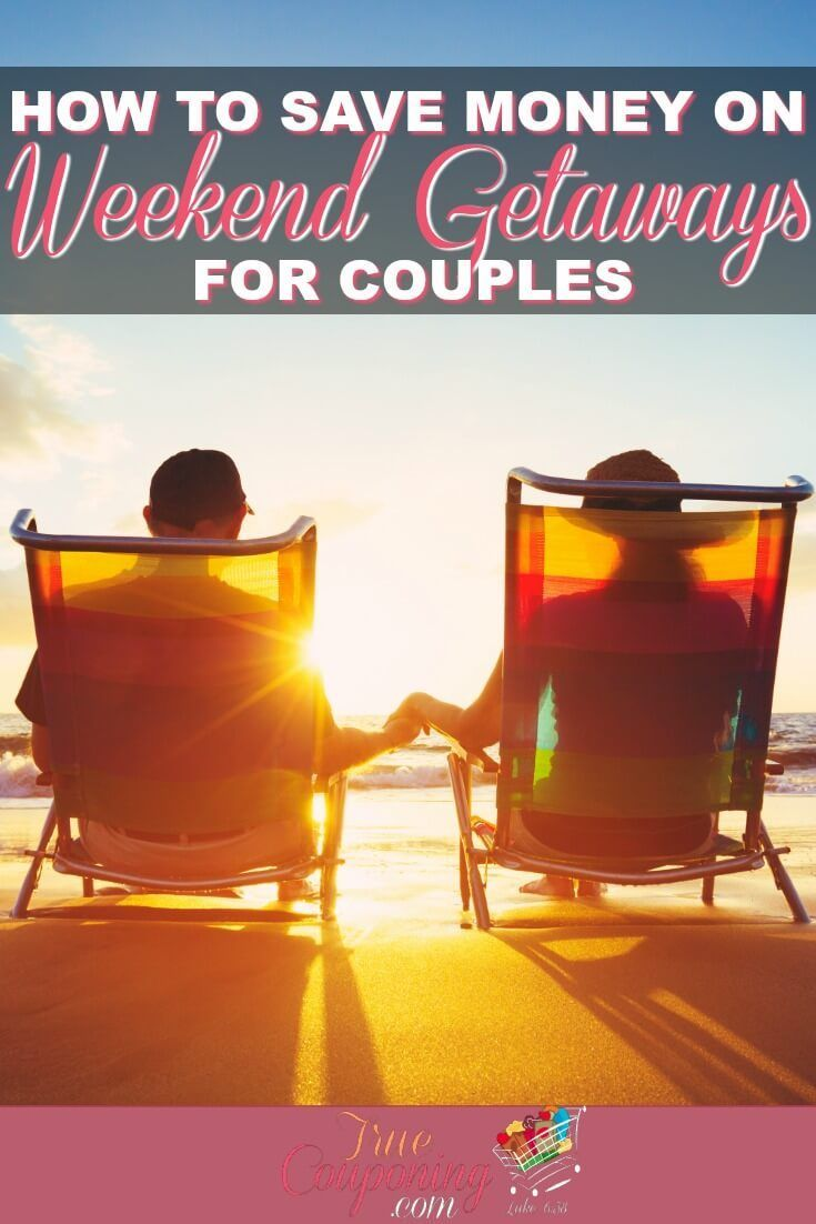 how to save money on cheap weekend getaways for couples | saving