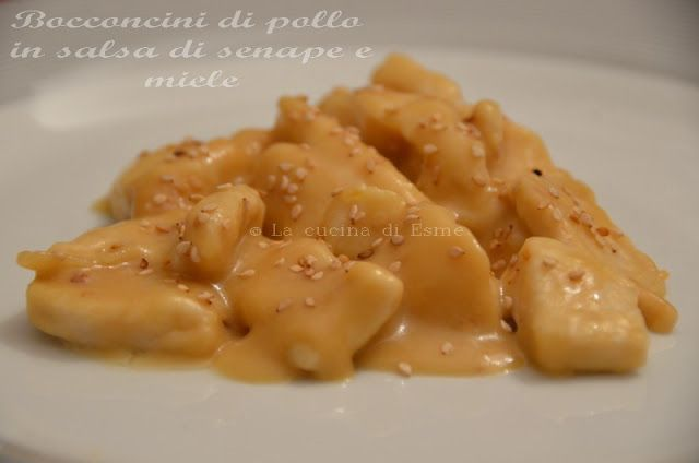 La cucina di Esme: Chunks of chicken in mustard sauce and honey - Bocconcini di pollo in salsa di senape e miele