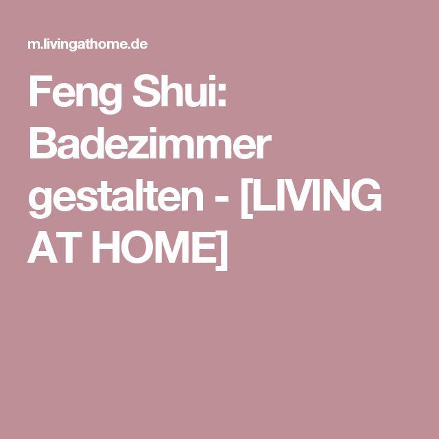 Feng Shui: Badezimmer gestalten - [LIVING AT HOME]