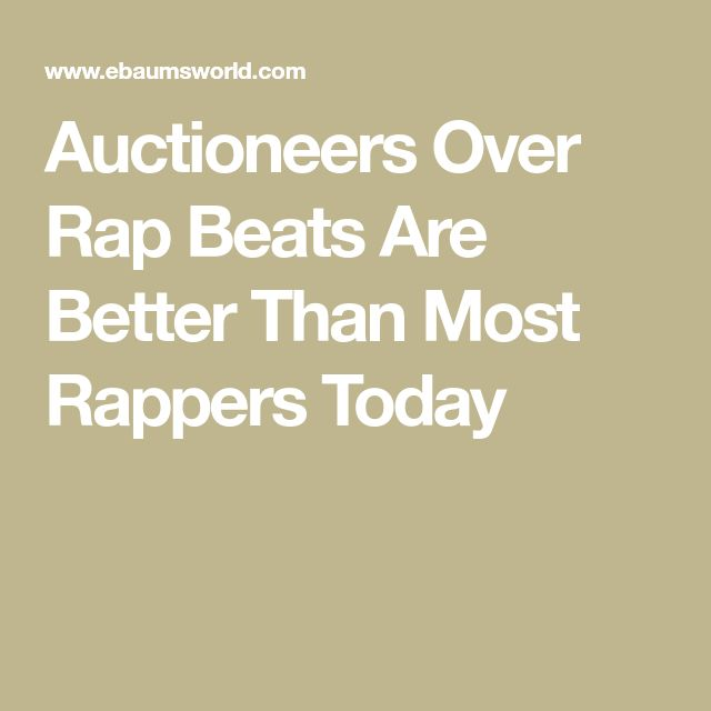 Auctioneers Over Rap Beats Are Better Than Most Rappers Today