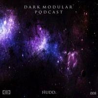 DARK MODULAR  #008 Podcast by HUDD / STEVE SAI by Steve Sai on SoundCloud