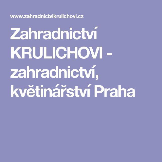 Zahradnictví KRULICHOVI - zahradnictví, květinářství Praha