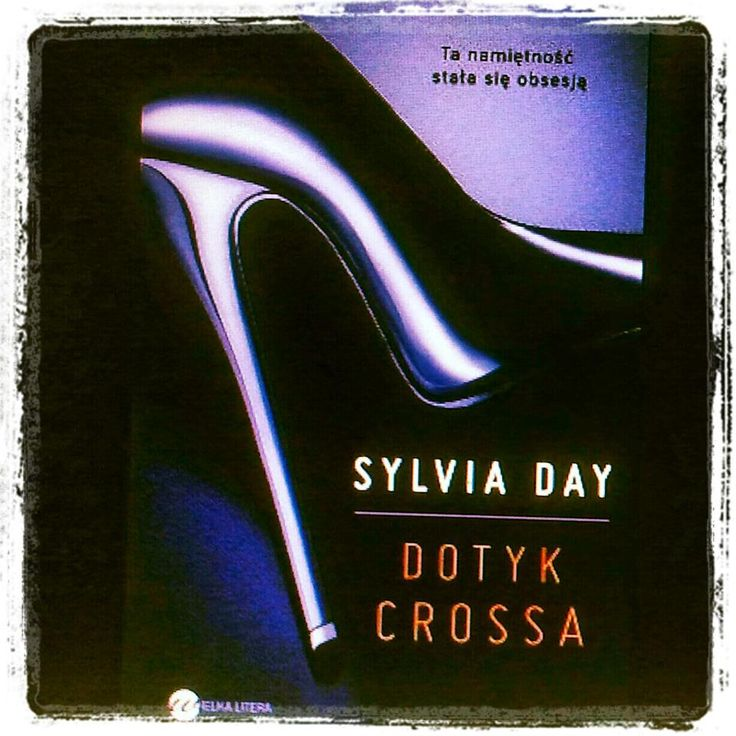 """Po prostu książki: Recenzja: """"Dotyk Crossa"""" Sylvia Day"""
