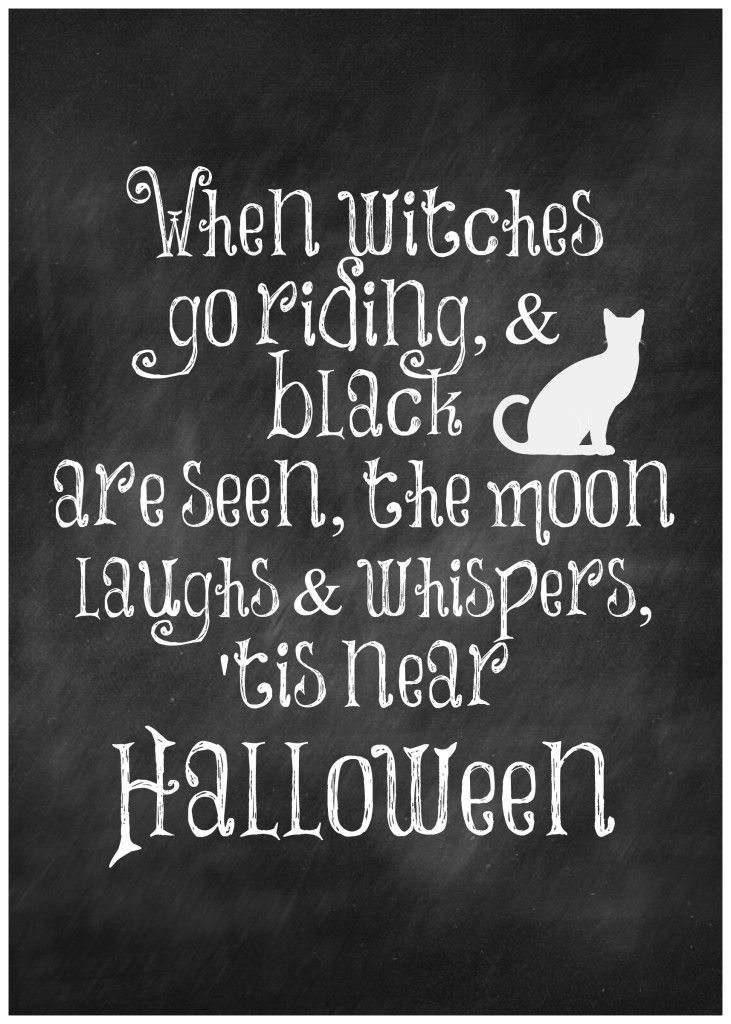 When witches go riding and black cats are seen: free halloween printable #Halloween #freebie #printables I LOOOVE this