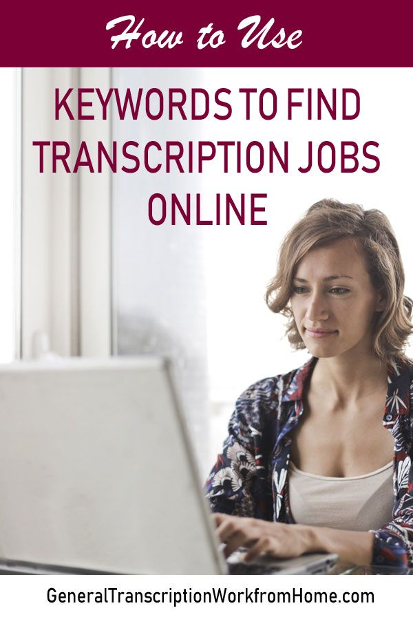 How To Use Keywords To Find Transcription Jobs Online Online