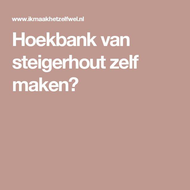 Hoekbank van steigerhout zelf maken?