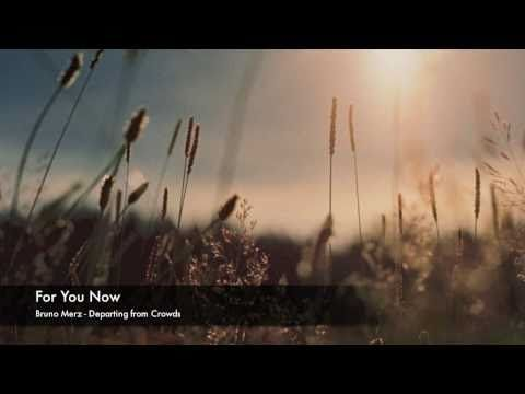 For You Now- Bruno Merz
