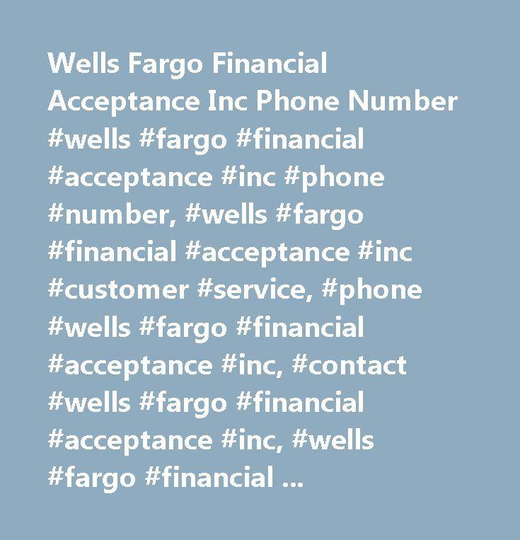 Wells Fargo Financial Acceptance Inc Phone Number #wells #fargo #financial #acceptance #inc #phone #number, #wells #fargo #financial #acceptance #inc #customer #service, #phone #wells #fargo #financial #acceptance #inc, #contact #wells #fargo #financial #acceptance #inc, #wells #fargo #financial #acceptance #inc #support, #wells #fargo #financial #acceptance #inc #support #number, #wells #fargo #financial #acceptance #inc #customer #number, #wells #fargo #financial #acceptance #inc #customer…