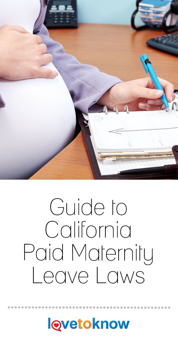 Guide To California Paid Maternity Leave Laws Lovetoknow Paid Maternity Leave Maternity Leave California Maternity Leave