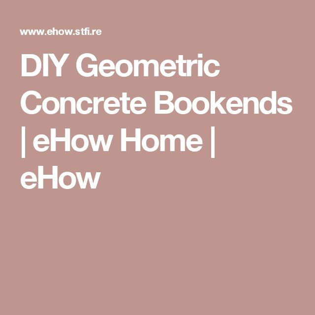 DIY Geometric Concrete Bookends | eHow Home | eHow
