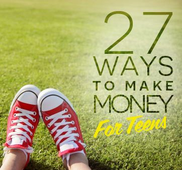 35 ways to make money (for teens and adults)