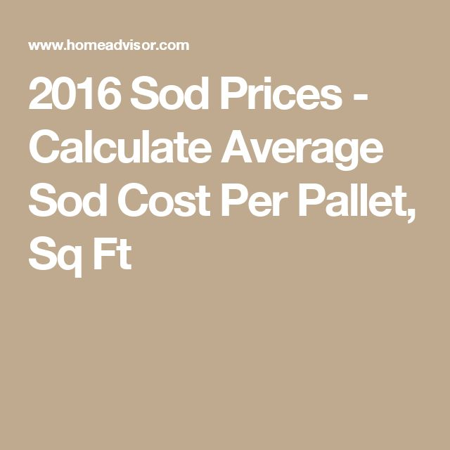 2016 Sod Prices - Calculate Average Sod Cost Per Pallet, Sq Ft