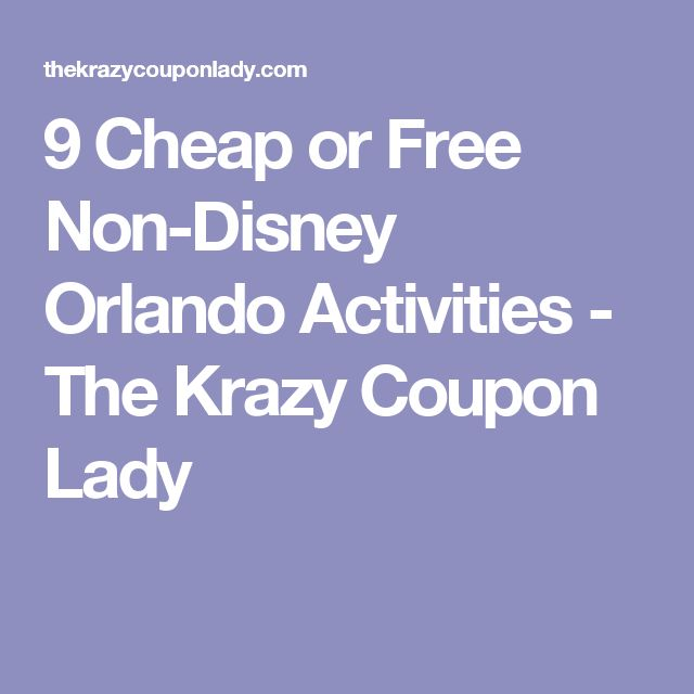 9 Cheap or Free Non-Disney Orlando Activities - The Krazy Coupon Lady