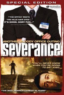 9/10 Severance. 2006. Contemporary. Brilliant British horror film with fantastically placed humor, not over done at all, just brilliant.