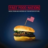 Fast Food Nation Soundtrack down to $19.95