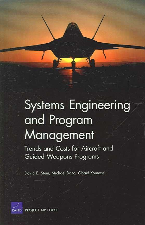 Systems Engineering and Program Management: Trends and Costs for Aircraft and Guided Weapons Programs