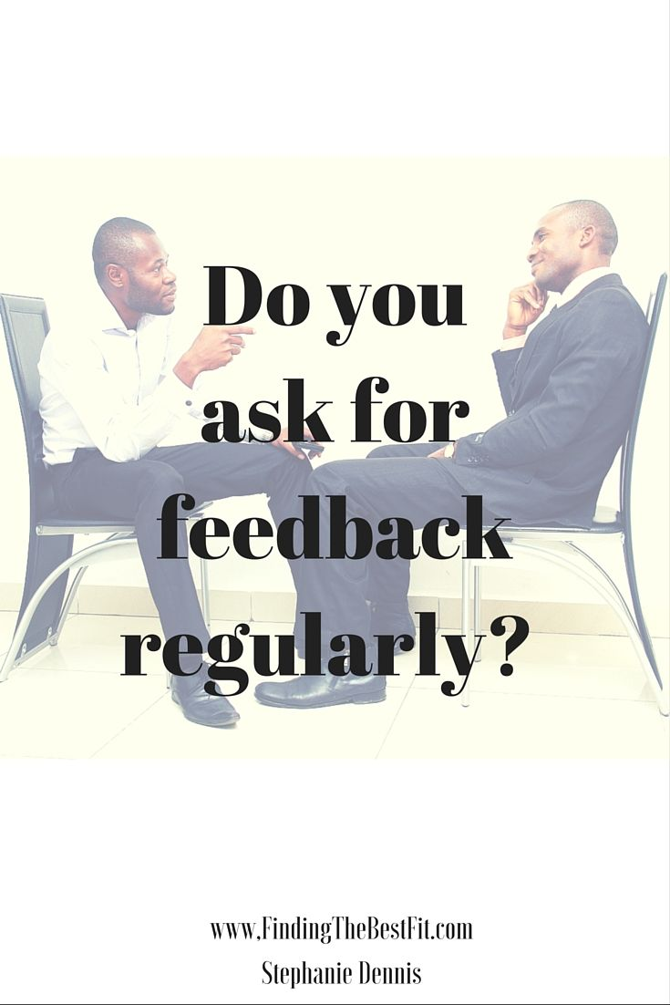 Do You Ask For Feedback Regularly? Feedback Isnu0027t Always Easy To Receive,  In Fact, Itu0027s Usually Difficult Because Frankly, People Suck At Giving  Feedback.
