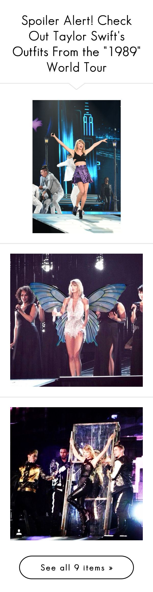 """""""Spoiler Alert! Check Out Taylor Swift's Outfits From the """"1989"""" World Tour"""" by polyvore-editorial ❤ liked on Polyvore"""