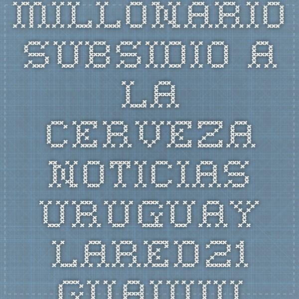 MILLONARIO SUBSIDIO A LA CERVEZA - Noticias Uruguay LARED21 GUAUUU ¡No entiendo esto! el mercado de la #CERVEZA en #URUGUAY es un #OLIGOPOLIO (del griego oligo, 'pocos', y polio, 'vendedor') es un mercado dominado por un pequeño número de vendedores o prestadores de servicio (oligopólicos u oligopolistas). Alguien me lo puede explicar ...!!!