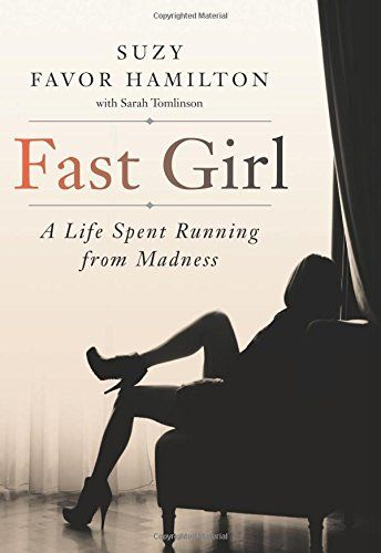Fast Girl: A Life Spent Running from Madness by Suzy Favor Hamilton http://www.amazon.com/dp/0062346229/ref=cm_sw_r_pi_dp_pypqwb1JZYCTP
