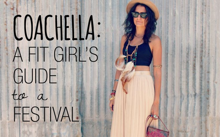 Just what I need to help me plan for next year.  Coachella: A Fit Girl's Guide to a Festival.  Thanks Lorna Jane.  I love this website.