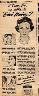 Crema Pond´s. Para los 50's, la Crema Pond´s cambia su campaña de propaganda y hace más hincapié en las cualidades de su producto como el famoso plan de belleza o su capacidad para detener el envejecimiento.