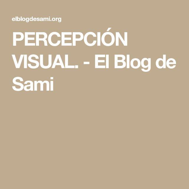 PERCEPCIÓN VISUAL. - El Blog de Sami