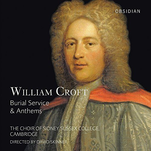 Cambridge Choir Of Sidney Sussex College - Croft/Purcell: Burial Service & Anthems