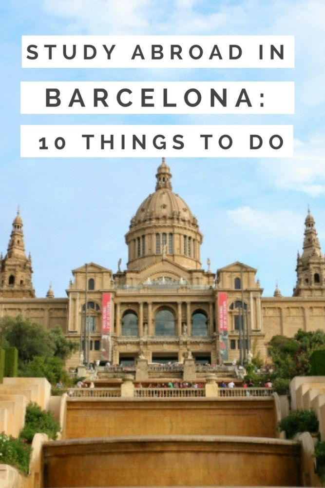 Study Abroad In Barcelona Top 10 Things To Do Study Abroad