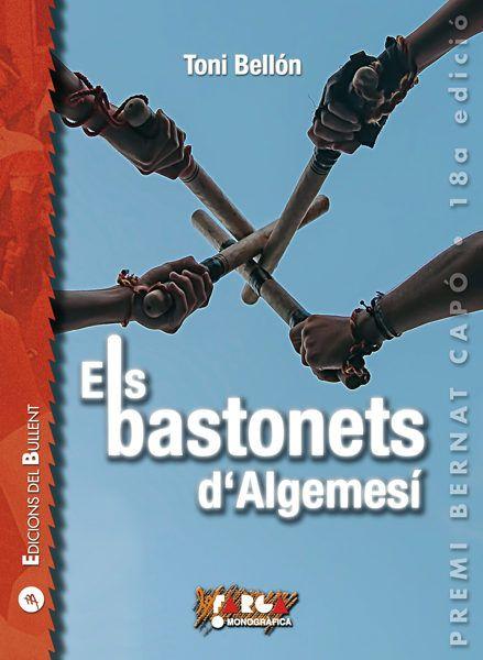 """Toni Bellón. """"Els bastonets d'Algemesí"""". Editorial Bullent"""
