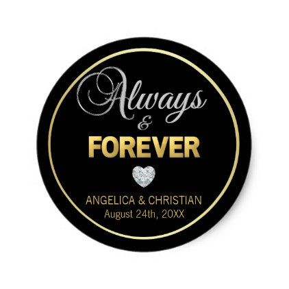 Personalized Black Gold ALWAYS & FOREVER Wedding Classic Round Sticker - elegant gifts gift ideas custom presents