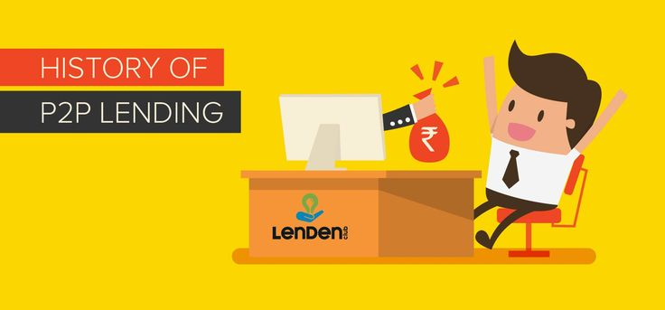 Have an Insight into the History of P2P Lending in India