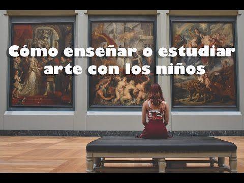 Como estudiar o enseñar el arte a los niños