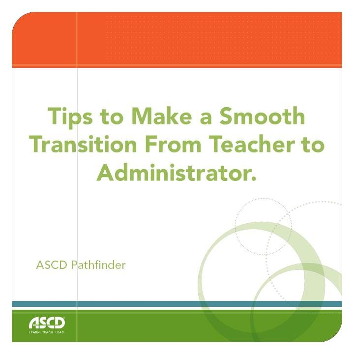 Make the transition from teacher to administrator a smooth one with these tips.