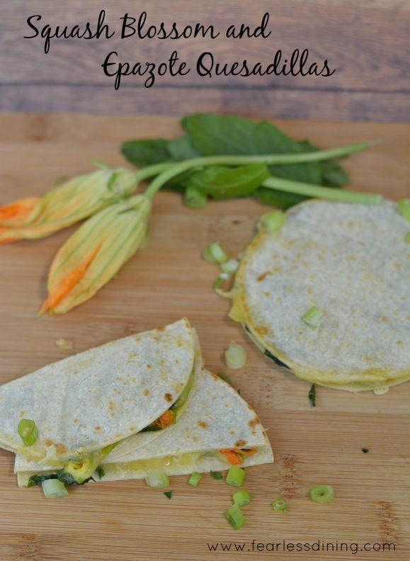 Squash Blossom and Epazote Quesadillas   http://www.fearlessdining.com  #glutenfree #squashblossoms