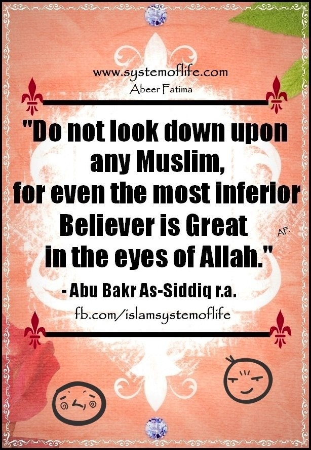 Don't look down upon any muslim