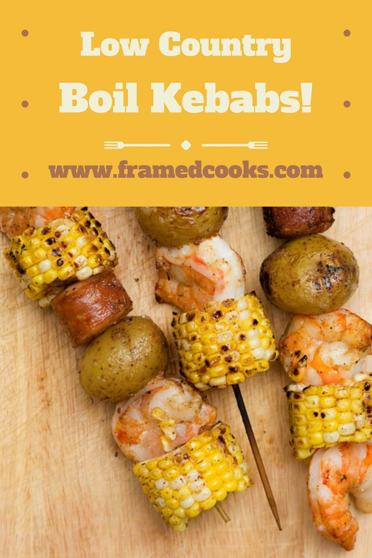 Low Country Boil Kebabs Recipe Low Country Boil Country Boil Grilling Recipes