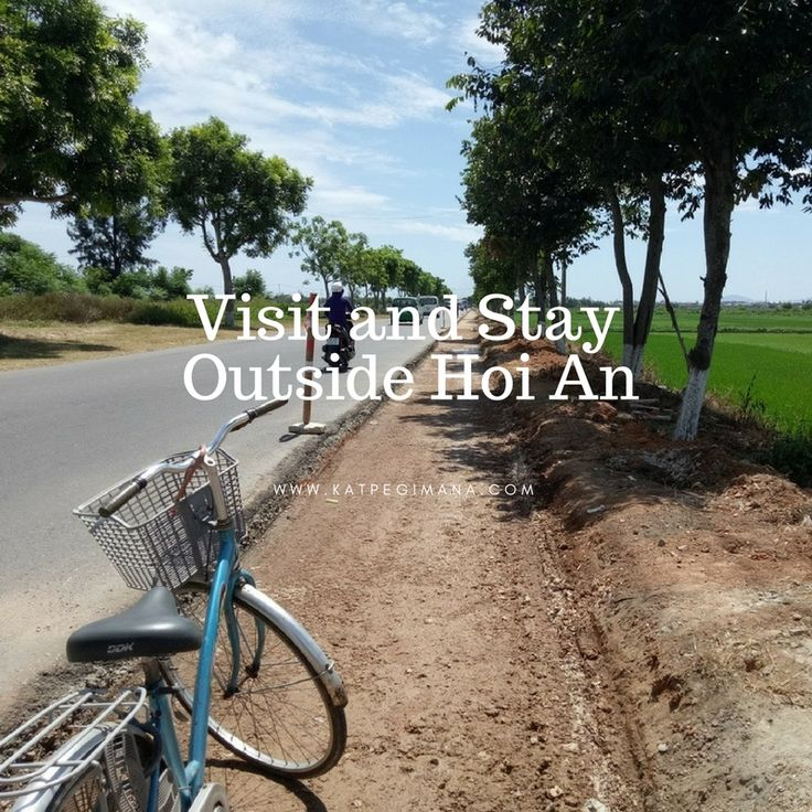 Visit and Stay Outside Hoi An...places that are not too far from town such as An Bang Beach, My Son ruins or the countryside.