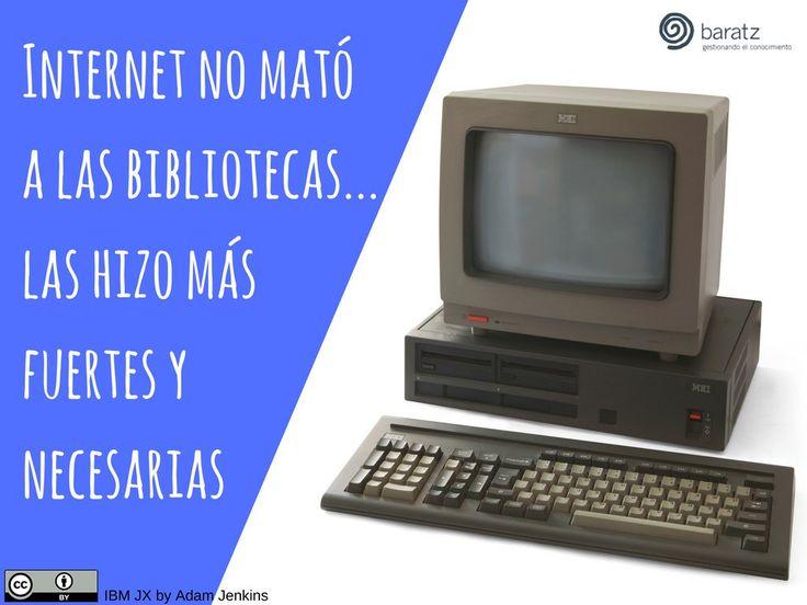 💪 Internet no mató a las #bibliotecas... las hizo más fuertes y necesarias