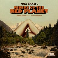 🎶 Rivers of the Red Planet ALBUM :: Max Graef :: Tartelet Records 2014 by Tartelet Records on SoundCloud