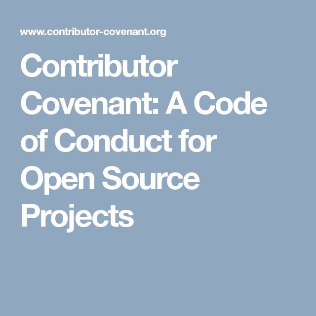 Contributor Covenant: A Code of Conduct for Open Source Projects