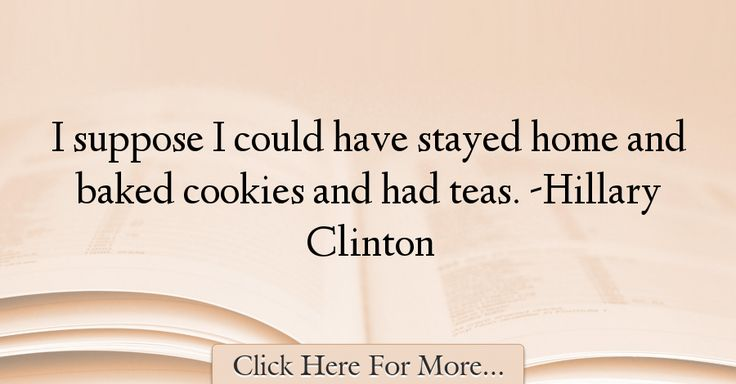 Hillary Clinton Quotes About Home - 34979