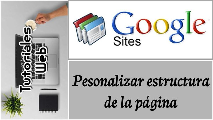Google Sites Clásico 2017 - Pesonalizar estructura de la página (español) https://youtu.be/9IAPaHcgWSs