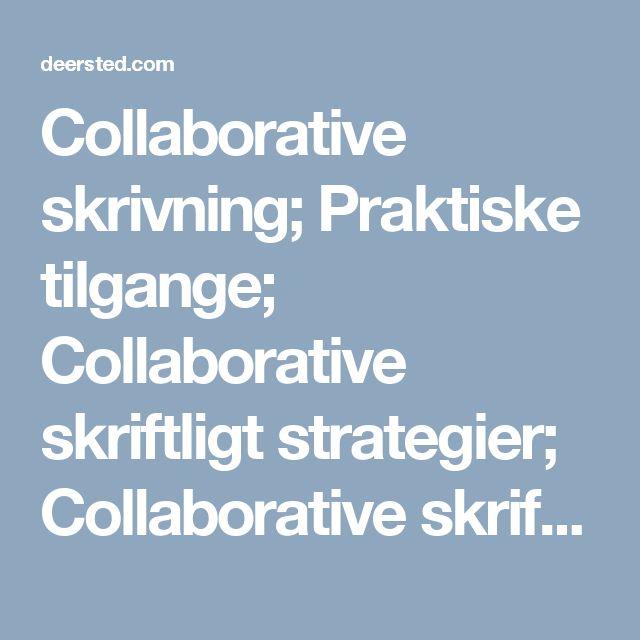 Collaborative skrivning; Praktiske tilgange; Collaborative skriftligt strategier; Collaborative skriftligt mønstre