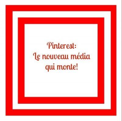 Pinterest : Vous ne pourrez plus faire l'impasse !