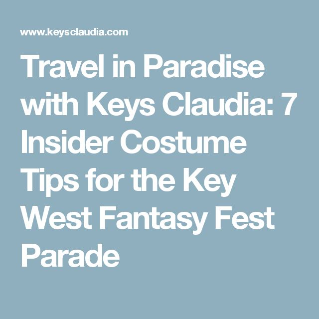 Travel in Paradise with Keys Claudia: 7 Insider Costume Tips for the Key West Fantasy Fest Parade