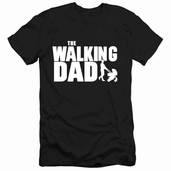 Fathers Day T Shirt The Walking Dad Gift Birthday Shirt Daddy Grandpa T Shirt The Walking Dad Father S Day T Shirts Casual T Shirts