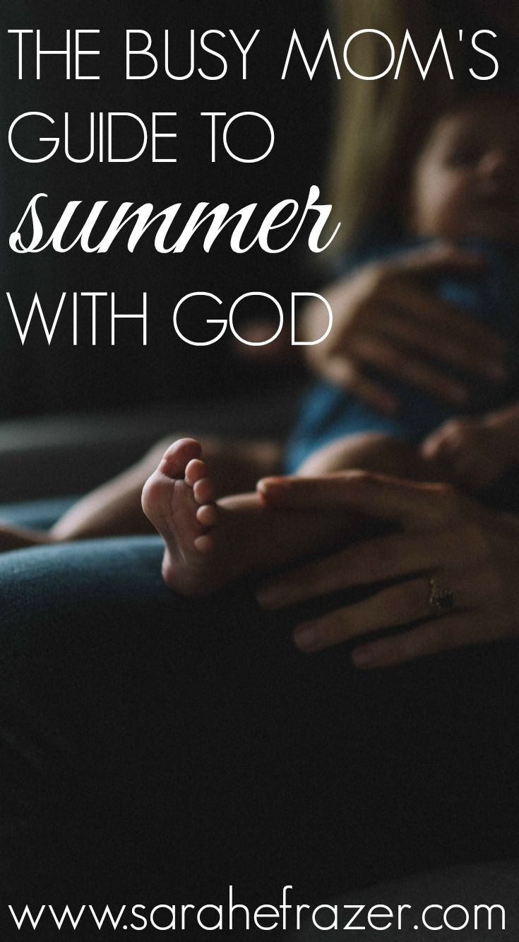 The Busy Mom's Guide to a Summer with God - Sarah E. Frazer | How to find  God in the summer | Women's Devotional | Tips for Bible Study